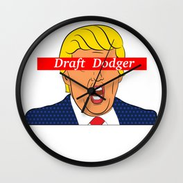 Trump Draft Dodger Shirt Wall Clock