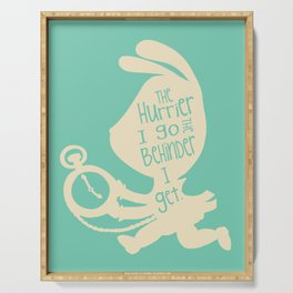 White Rabbit-The Hurrier I go the Behinder I get Serving Tray