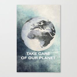 Take care of our planet #2 Canvas Print