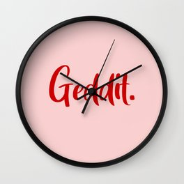 Geddit. Yes Girl, you got this! Design by Cheyney Wall Clock