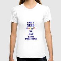 dad T-shirts featuring Google  DAD by Brian Raggatt