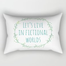 Let's Live in Fictional Worlds Rectangular Pillow