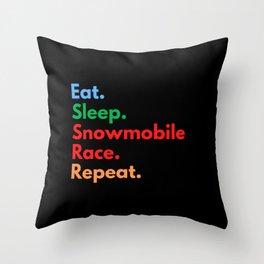 Eat. Sleep. Snowmobile Race. Repeat. Throw Pillow