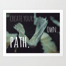 create your own path Art Print
