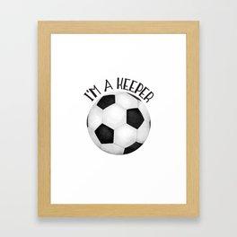 I'm A Keeper! Framed Art Print