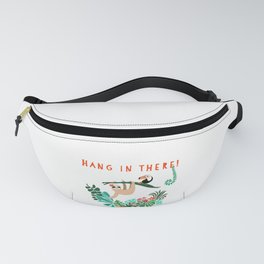 Hang in there! - Sloth Fanny Pack
