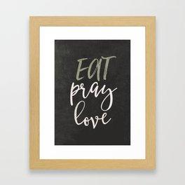 Eat pray love Framed Art Print