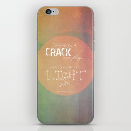 There is a Crack in Everything iPhone Skin