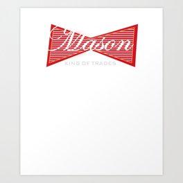 Mason Bricklayer King of Trades Art Print