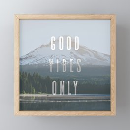 Good Vibes Only - Mt. Hood Framed Mini Art Print