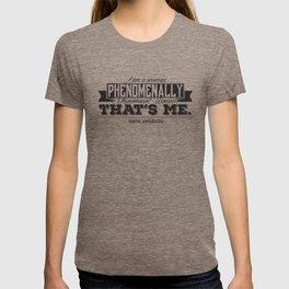 Phenomenal! T-shirt