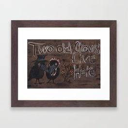 Two Old Crows Live Here Framed Art Print