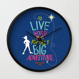 To Live is an Adventure Wall Clock