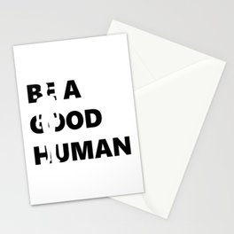 Be A Good Human Kindness Gifts Stationery Cards