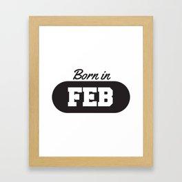 Born in February Framed Art Print