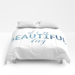 It's a beautiful day Comforters