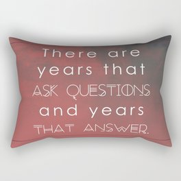 there are years that ask questions and years that answer Rectangular Pillow