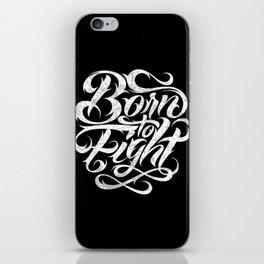 Born To Fight iPhone Skin
