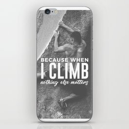 Climbing Nothing Else Matters Climbers Rock Wall Sport iPhone Skin