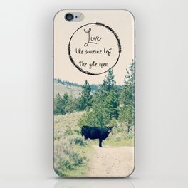 Live Like Someone Left the Gate Open iPhone Skin