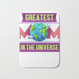 Greatest Mom in the Universe Mothers Day Gift Bath Mat