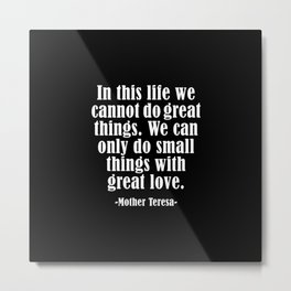 MOTHER TERESA QUOTES Metal Print