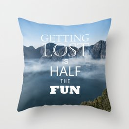 Getting Lost is Half the Fun Throw Pillow