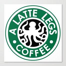 A Latte Legs :: Coffee Canvas Print