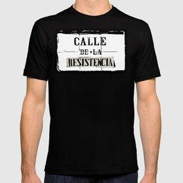 Calle de la Resistencia T-shirt