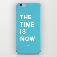 THE TIME IS NOW iPhone & iPod Skin