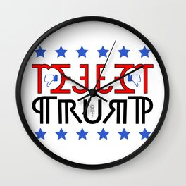 """REJECT TRUMP"" Wall Clock"