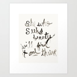 """She Who Seeks Beauty Will Find It And Thrive"" by Andrea Bell  Art Print"