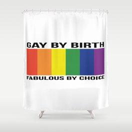 Gay by Birth - Wide - BLACK Shower Curtain