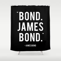 james bond Shower Curtains featuring Bond James Bond Quote by Chris Bergeron