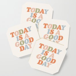 TODAY IS A GOOD DAY peach pink green blue yellow motivational typography inspirational quote decor Coaster