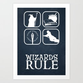 Wizards Rule Art Print