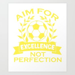 Empowerment Excellence Tshirt Design Aim for excellence Art Print