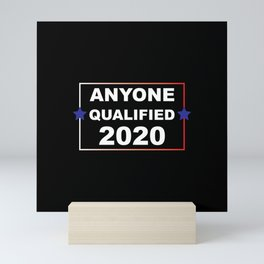 ANYONE QUALIFIED 2020 Mini Art Print