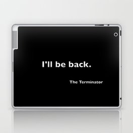 The Terminator quote Laptop & iPad Skin
