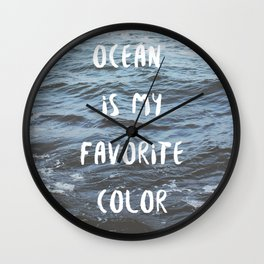 Ocean is My Favorite Color Wall Clock