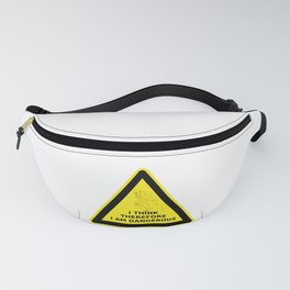 I think therefore I am dangerous - danger road sign T-shirt Fanny Pack