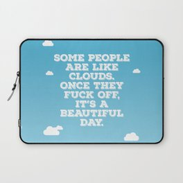 Some People Are Like Clouds Laptop Sleeve
