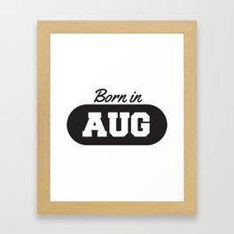 Born in August Framed Art Print