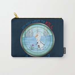 Do You Want To KILL A Snowman? Carry-All Pouch