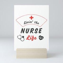 Livin The Nurse Life, Save Lives Nurses Gift Mini Art Print