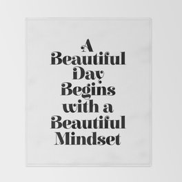 A BEAUTIFUL DAY BEGINS WITH A BEAUTIFUL MINDSET motivational typography inspirational quote Throw Blanket
