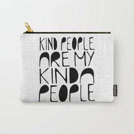 KIND PEOPLE ARE MY KINDA PEOPLE Handlettered quote typography Carry-All Pouch