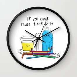 If you can't reuse it, refuse it Wall Clock