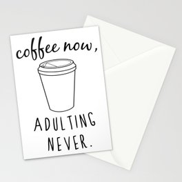 Coffee Now / Adulting Never - Black and White Vers. Stationery Cards