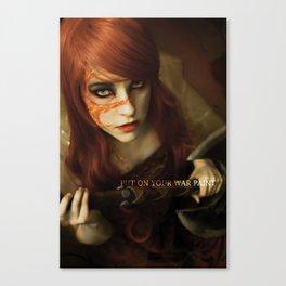Put on Your War Paint Canvas Print